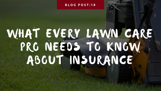 Buying Insurance for Your Lawn Care Business
