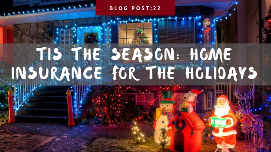 Tis the Season: Why It's So Important to Have Home Insurance Over the Holidays