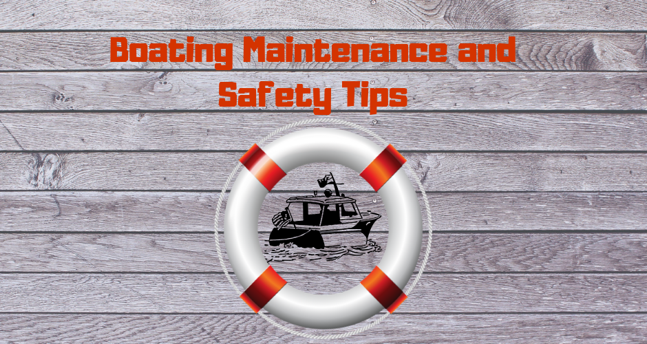 Boating Maintenance and Safety Tips