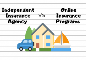 Benefits of an Independent Insurance vs Online Insurance programs